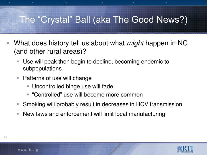 """The """"Crystal"""" Ball (aka The Good News?)"""