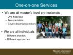 one on one services