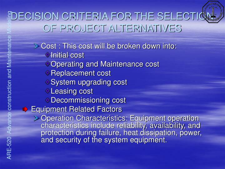 DECISION CRITERIA FOR THE SELECTION OF PROJECT ALTERNATIVES