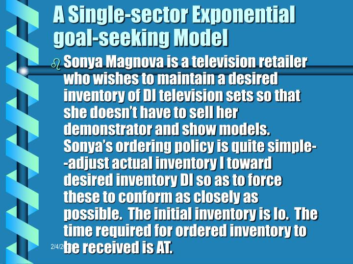 A Single-sector Exponential goal-seeking Model