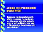 a single sector exponential growth model