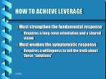 how to achieve leverage1