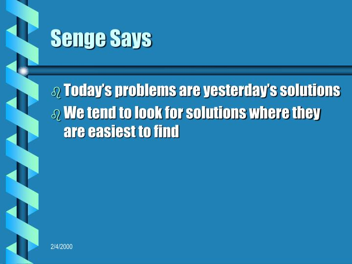 Senge Says