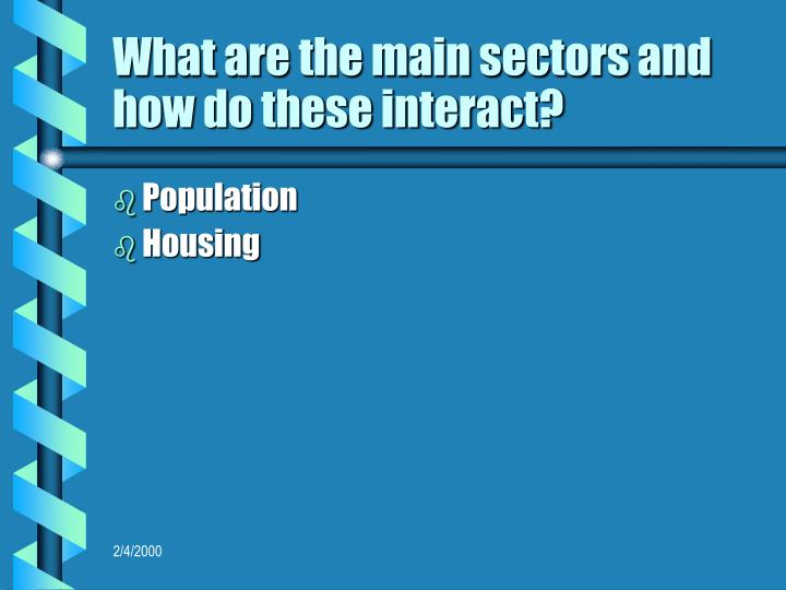 What are the main sectors and how do these interact?
