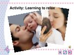 activity learning to relax