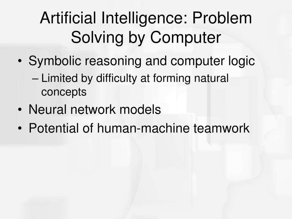 Artificial Intelligence: Problem Solving by Computer