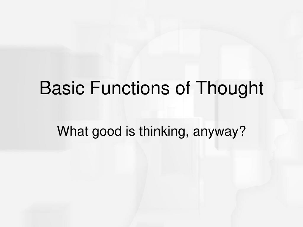 Basic Functions of Thought