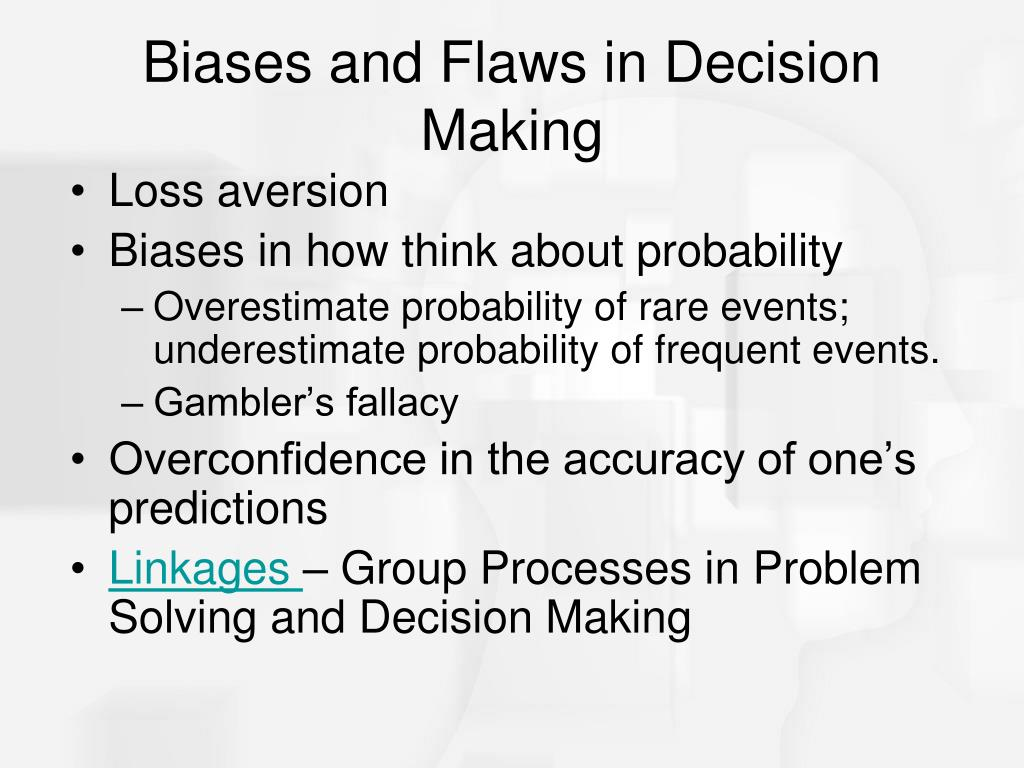 Biases and Flaws in Decision Making