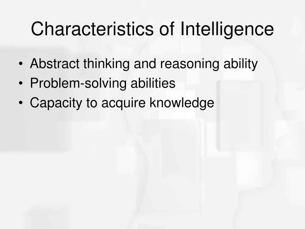 Characteristics of Intelligence
