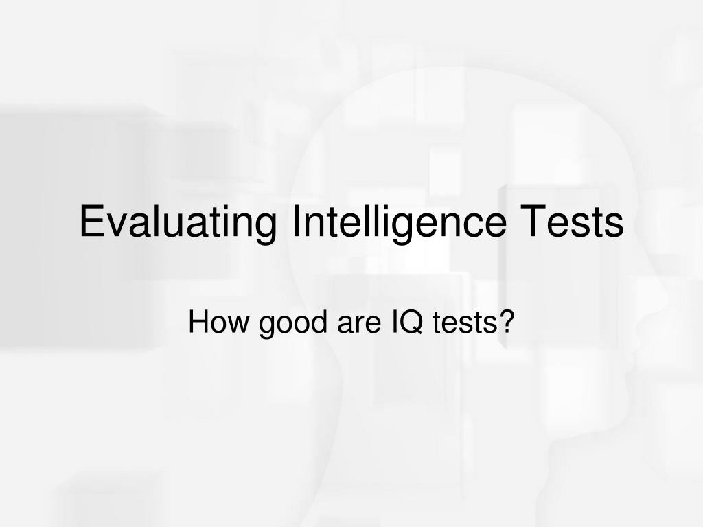 Evaluating Intelligence Tests