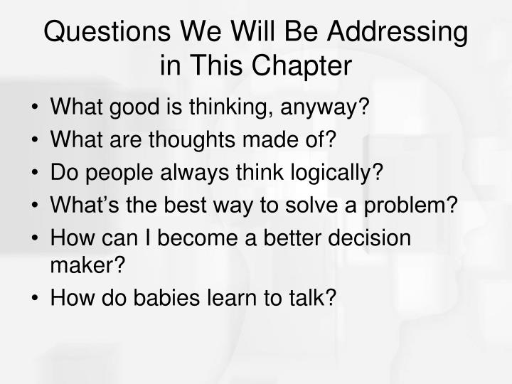 Questions we will be addressing in this chapter