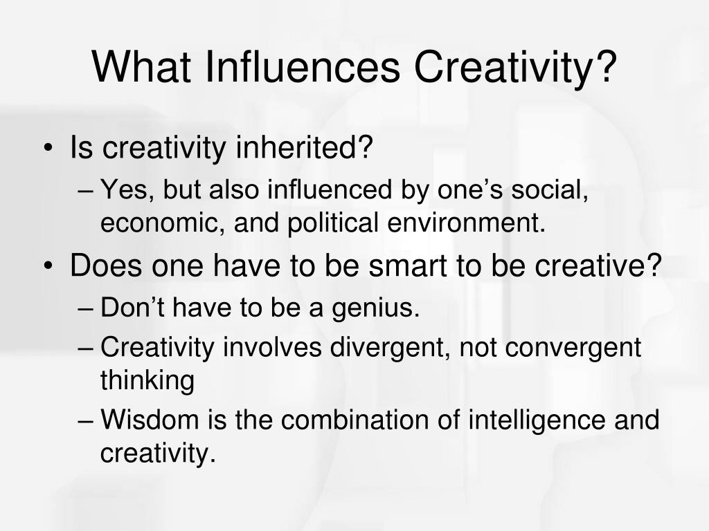 What Influences Creativity?