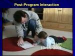 post program interaction