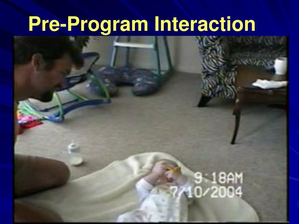 Pre-Program Interaction