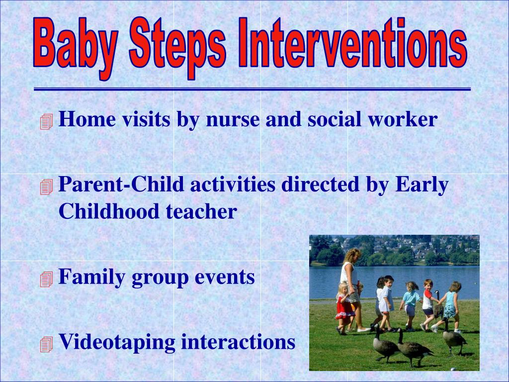 Baby Steps Interventions
