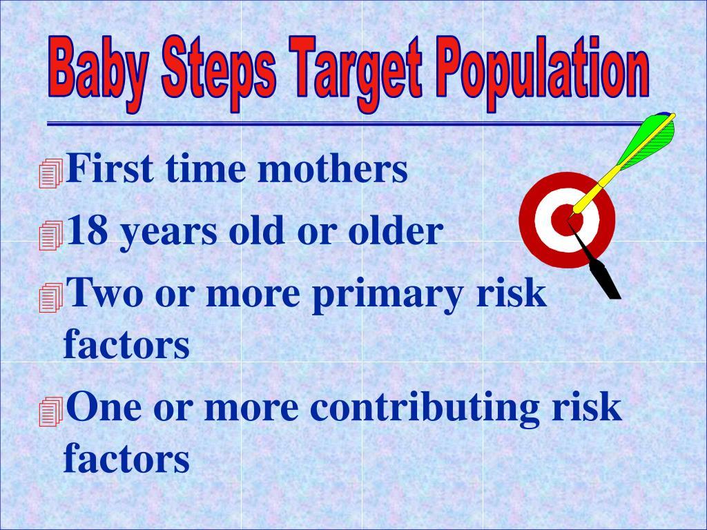 Baby Steps Target Population