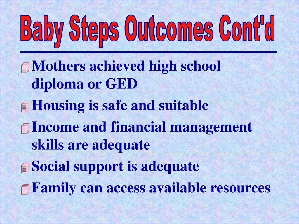 Baby Steps Outcomes Cont'd