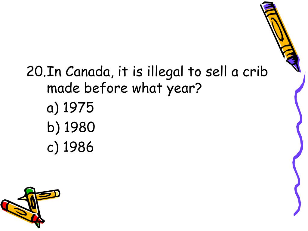 In Canada, it is illegal to sell a crib made before what year?