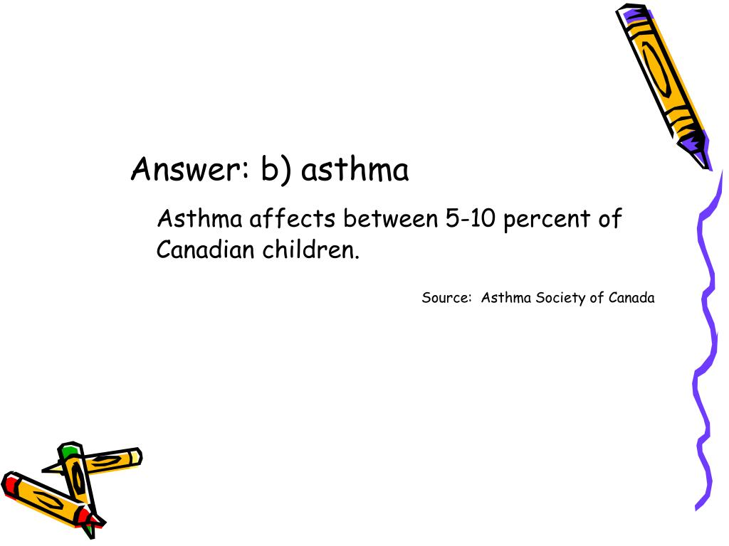 Answer: b) asthma
