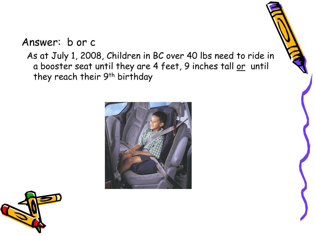Answer:  b or c
