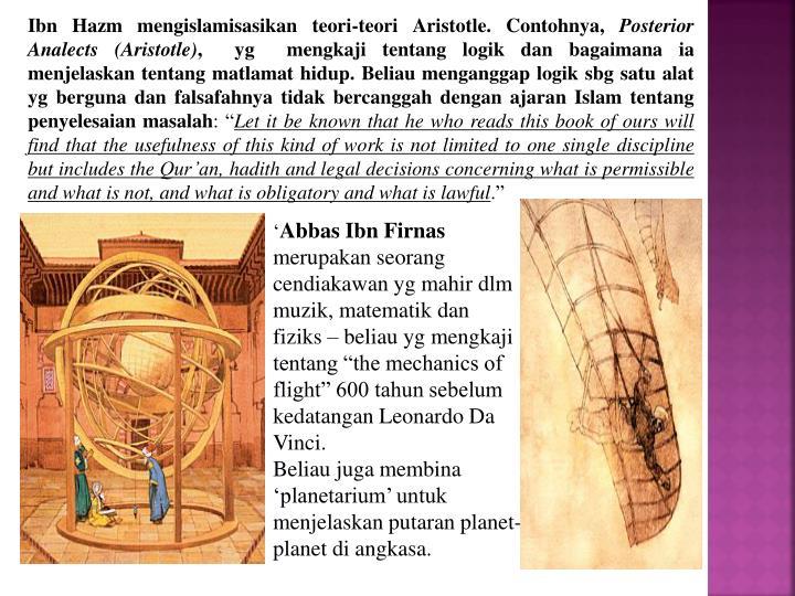 Ibn Hazm mengislamisasikan teori-teori Aristotle. Contohnya,