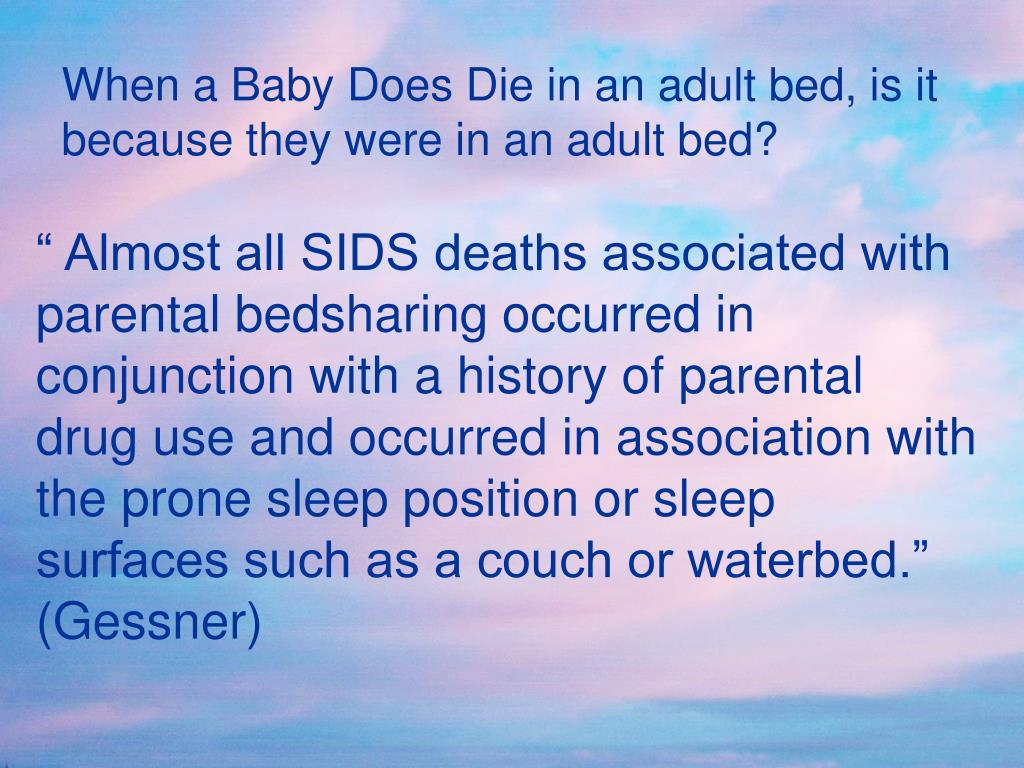 When a Baby Does Die in an adult bed, is it because they were in an adult bed?