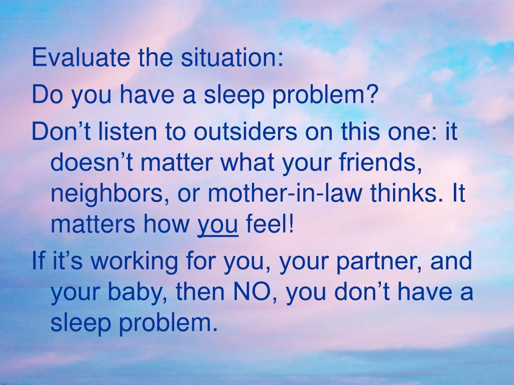 Evaluate the situation: