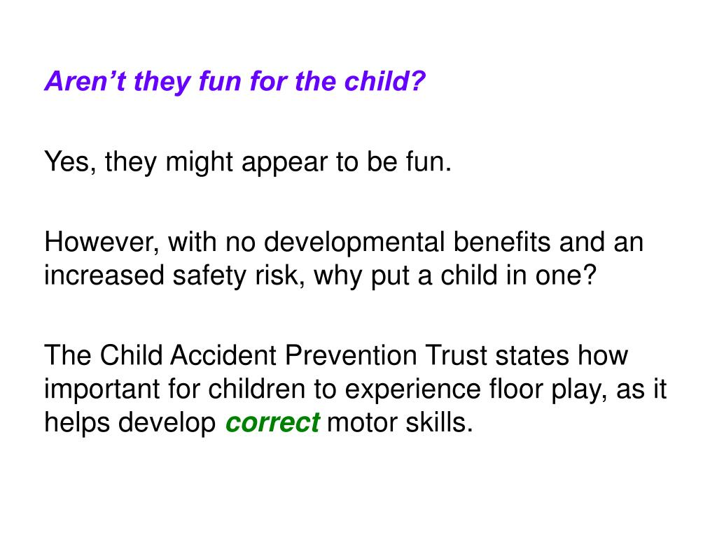 Aren't they fun for the child?