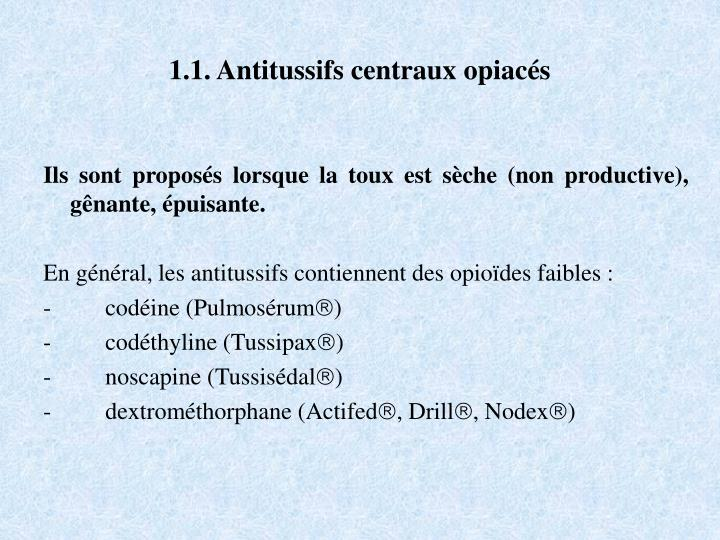 1.1. Antitussifs centraux opiacés