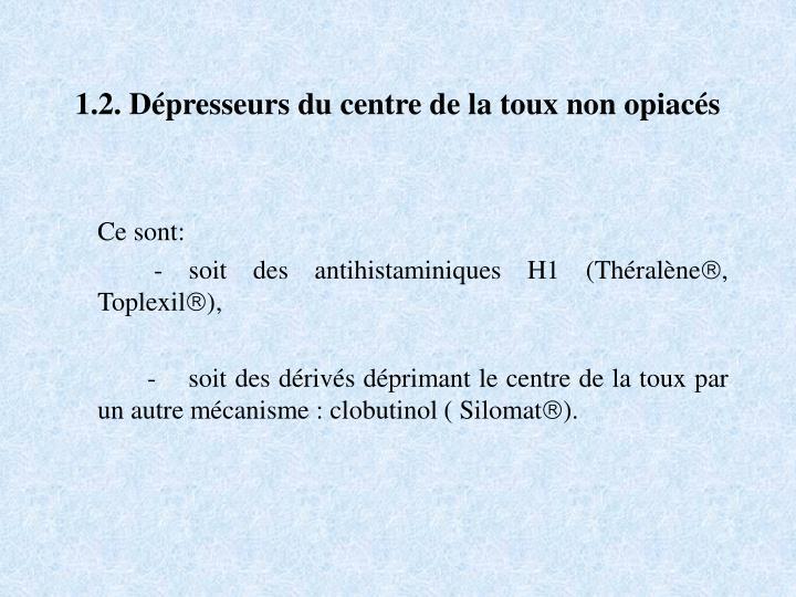 1.2. Dépresseurs du centre de la toux non opiacés