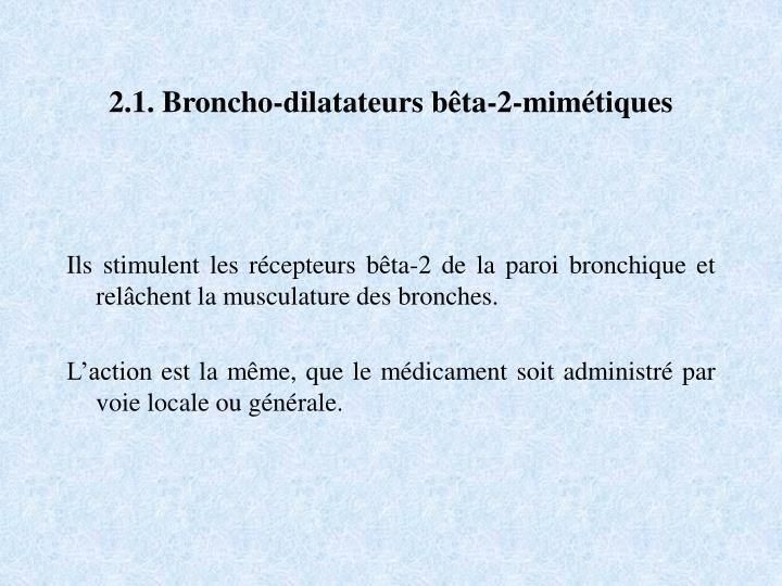 2.1. Broncho-dilatateurs bêta-2-mimétiques