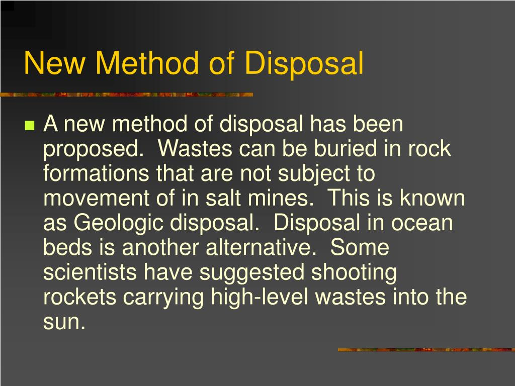 New Method of Disposal