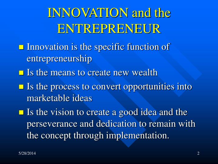 INNOVATION and the ENTREPRENEUR