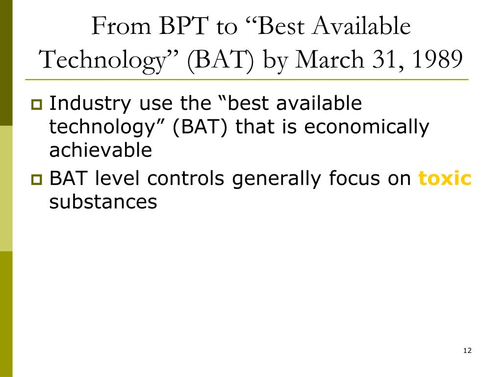 """From BPT to """"Best Available Technology"""" (BAT) by March 31, 1989"""