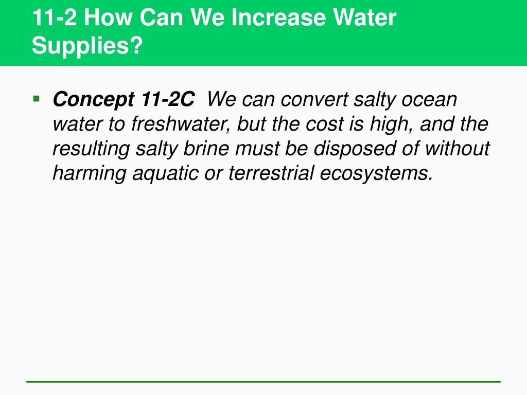 11-2 How Can We Increase Water Supplies?