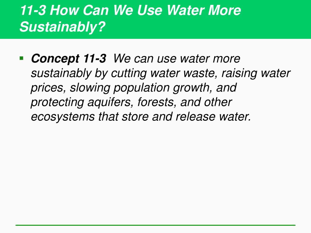 11-3 How Can We Use Water More Sustainably?