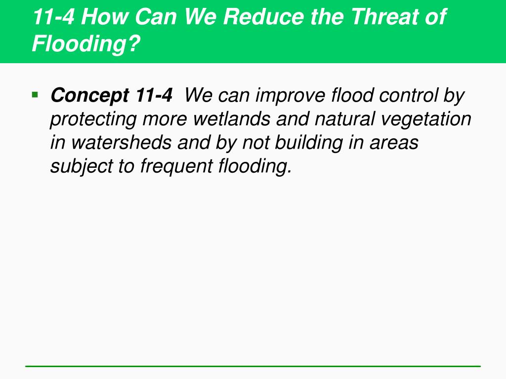 11-4 How Can We Reduce the Threat of Flooding?