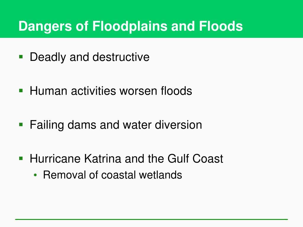 Dangers of Floodplains and Floods