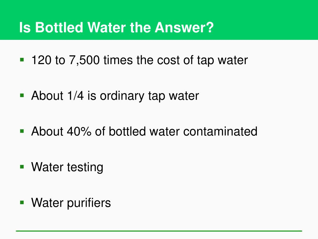 Is Bottled Water the Answer?