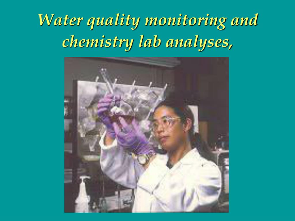 Water quality monitoring and chemistry lab analyses,