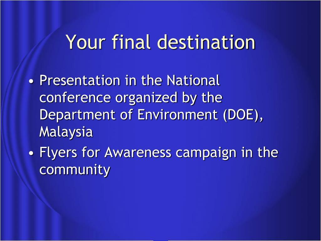 Your final destination