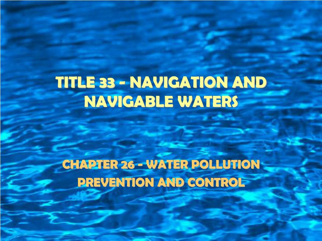 TITLE 33 - NAVIGATION AND