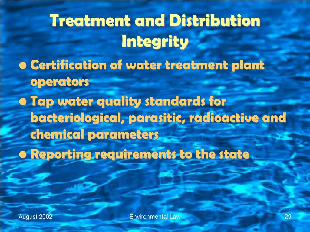 Treatment and Distribution Integrity