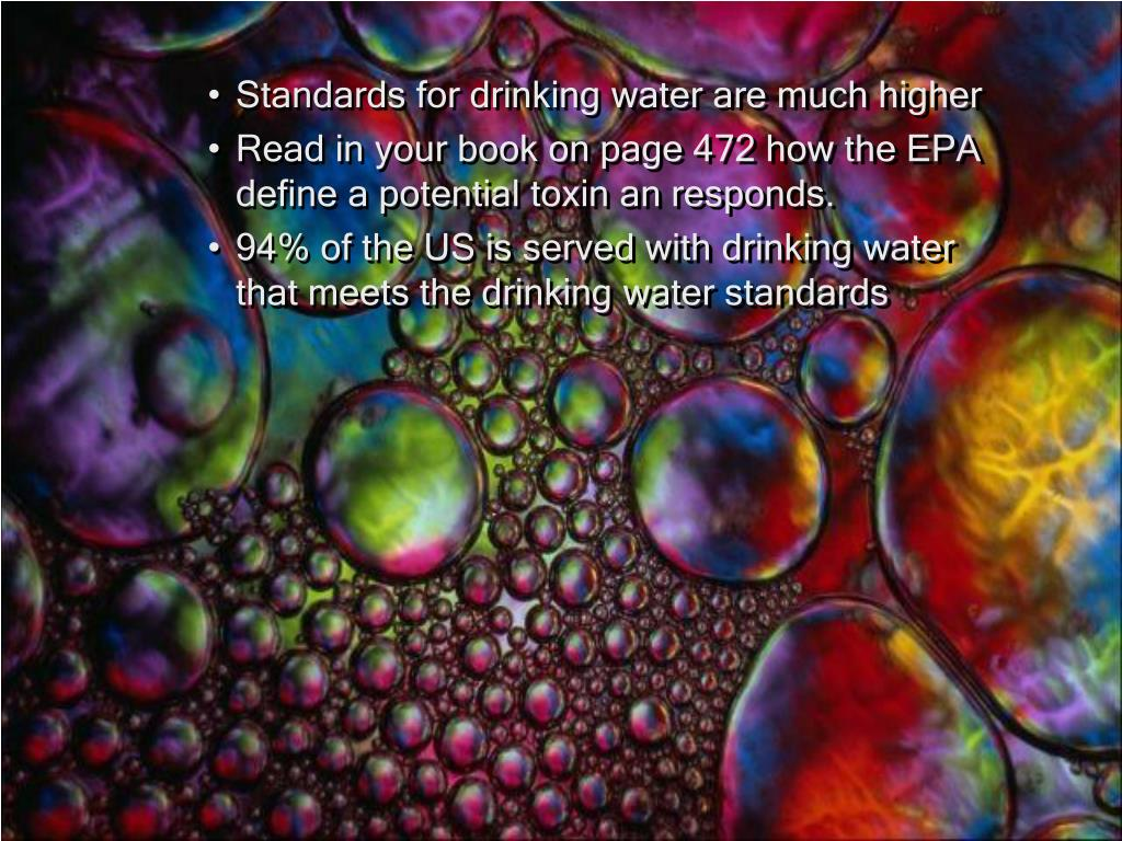 Standards for drinking water are much higher