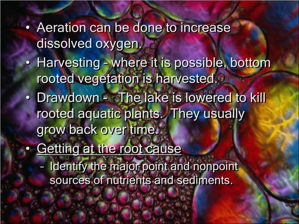 Aeration can be done to increase dissolved oxygen.