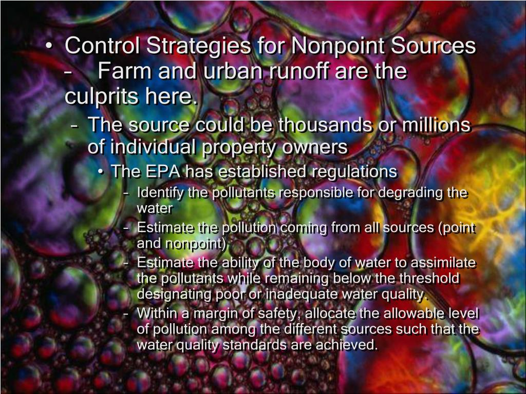 Control Strategies for Nonpoint Sources –	Farm and urban runoff are the culprits here.