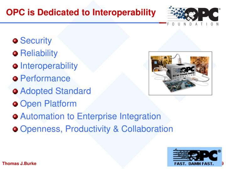 OPC is Dedicated to Interoperability
