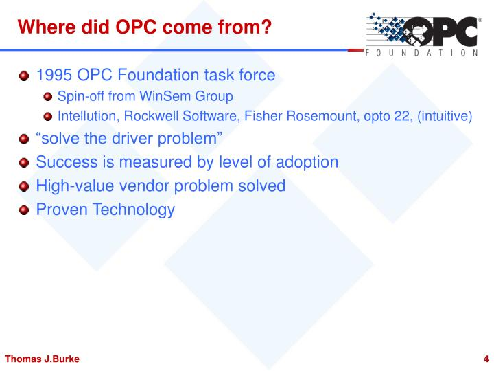 Where did OPC come from?
