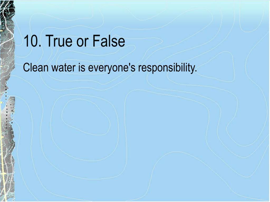 10. True or False