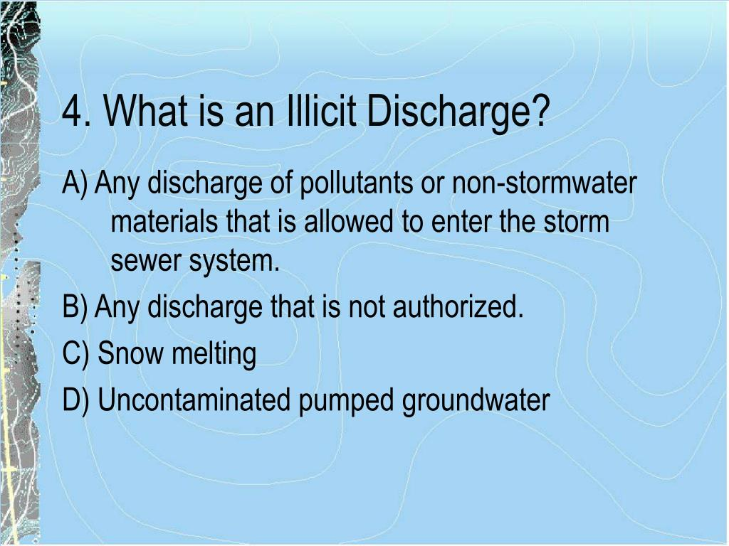 4. What is an Illicit Discharge?